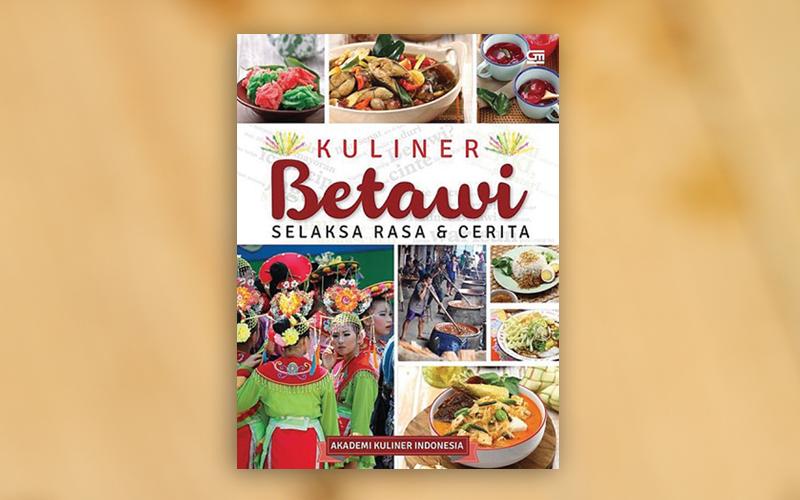 Buku Boga Pilihan Kuliner Betawi Selaksa Rasa Dan Cerita