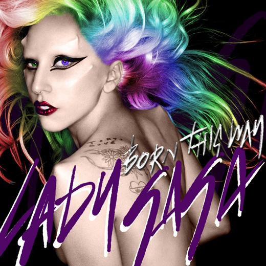 Born This Way <br/> Lady Gaga