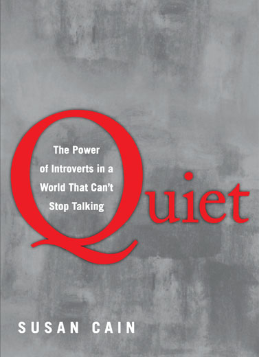 Quiet, The Power of Introverts in a World That Can't Stop Talking