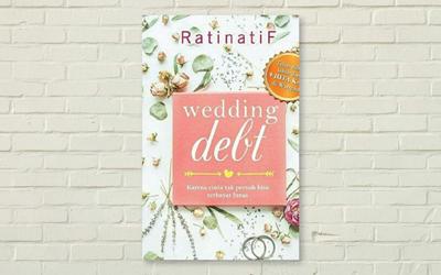 Wedding Debt: Karena Cinta Tak Pernah Bisa Terbayar Lunas