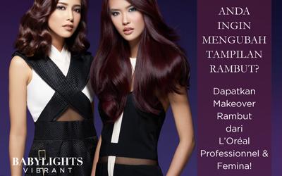 Selamat kepada Dua Pemenang Makeover Rambut dari L'Oréal Professionnel dan Femina