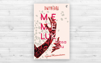 Novel Romantis: Memeluk Masa Lalu