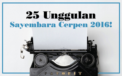 25 Unggulan Sayembara Cerpen 2016