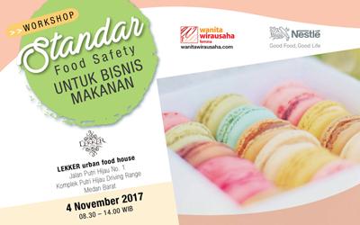 Wirausaha Medan, Jangan Lewatkan Workshop Standar Food Safety untuk Bisnis Makanan Bersama Nestle!