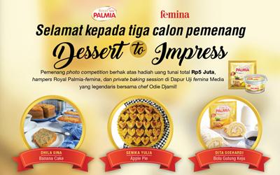 Selamat kepada 3 Calon Pemenang Dessert to Impress femina dan Royal Palmia!