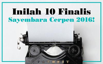 10 Finalis Sayembara Cerpen 2016