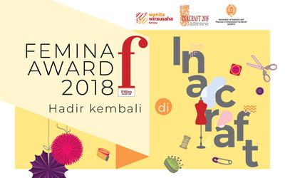 Femina Award Hadir di Inacraft 2018 Untuk Memilih Karya Wanita Wirausaha Indonesia