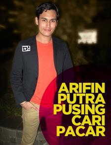 Arifin Putra Pusing Cari Pasangan