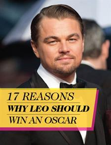17 Reasons Why Leo Should Win an Oscar