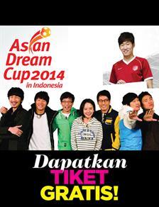 Dapatkan 15 Tiket Asian Dream Cup 2014