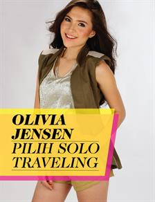 Olivia Jensen Pilih Solo Traveling